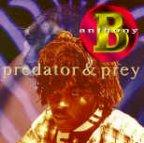 Anthony B - Predator and Prey