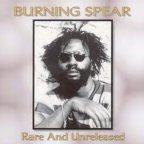Burning Spear - Rare And Unreleased