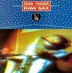 Dean Fraser - Raw Sax