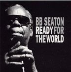 BB Seaton - Ready For The World
