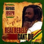 Nereus Joseph - Real Rebels Can't Die