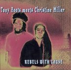 Tony Roots & Christine Miller - Rebels With Cause