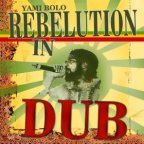 Yami Bolo - Rebelution In Dub