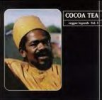 Cocoa Tea - Reggae Legends Vol 3