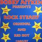 Bobby Aitken Presents - Rock Steady, Original And Red Hot