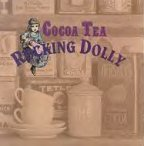 Cocoa Tea - Rocking Dolly