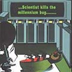Scientist - Scientist Kills The Millenium Bug