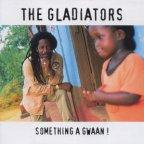 Gladiators (the) - Something A Gwaan