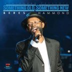 Beres Hammond - Something Old, Something New