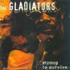 Gladiators (the) - Strong To Survive