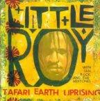 Little Roy - Tafari Earth Uprising