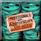 Aggrovators (the) - The Professionals Meet The Aggrovators At Joe Gibbs