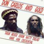 Don Carlos - Them Never Know Natty Dread Have Him Credential