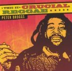 Peter Broggs - This Is Crucial Reggae