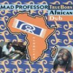 Mad Professor - True Born African Dub