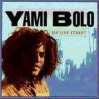 Yami Bolo - Up Life Street