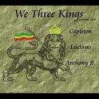 Capleton, Luciano and Anthony B - We Three Kings Volume 2
