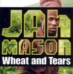Jah Mason - Wheat And Tears