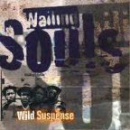 Wailing Souls (the) - Wild Suspense