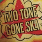 Phoenix City All-stars Present Two Tone Gone Ska