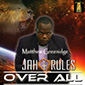 Jah Rules Over All by Matthew Greenidge
