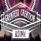 Greatest Creation Riddim