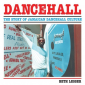 Dancehall: The Story of Jamaican Dancehall Culture