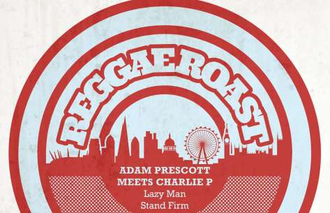 Reggae news: Lazy Man and Stand Firm by Adam Prescott and Charlie P