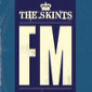 The Skints - FM
