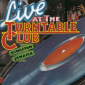 Live at the Turntable Club