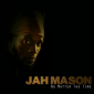 No Matter The Time For Jah Mason