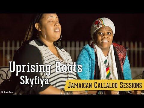 Uprising Roots Skyfiya (Jamaican Callaloo Sessions)