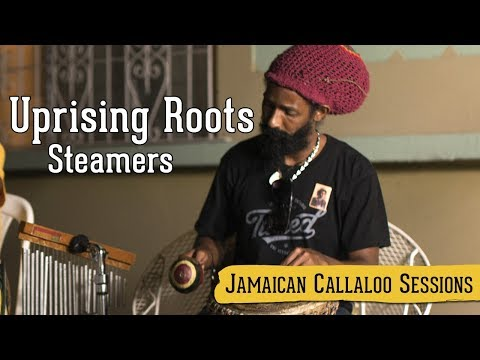 Uprising Roots Steamers (Jamaican Callaloo Sessions)