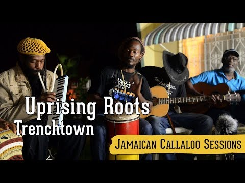 Uprising Roots Trenchtown (Jamaican Callaloo Sessions)