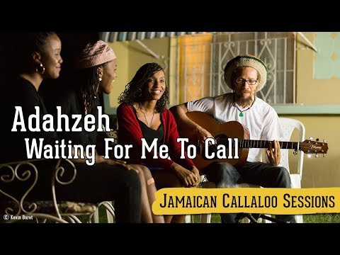 Adahzeh Waiting For Me To Call (Jamaican Callaloo Sessions)