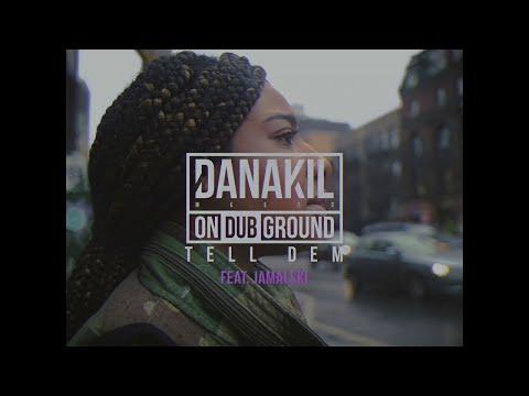 Danakil Meets ONDUBGROUND Tell Dem feat Jamalski