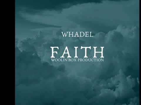 Whadel Faith (AUDIO)