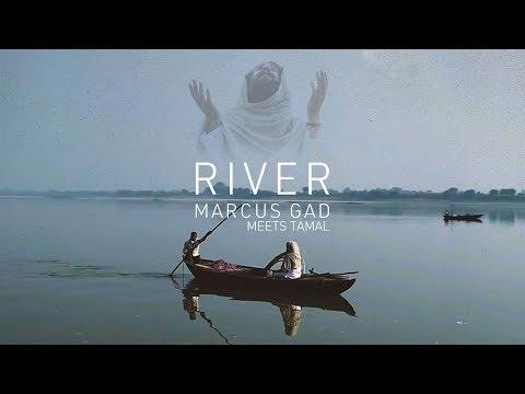 Marcus Gad Meets Tamal River