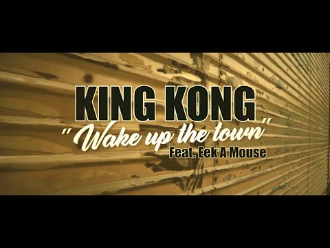 King Kong feat. Eek A Mouse Wake Up The Town