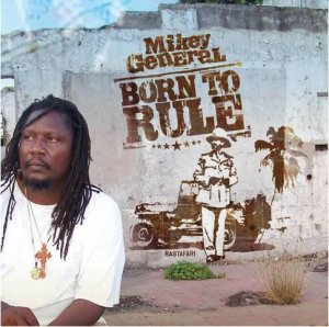 Mikey General - Born To Rule