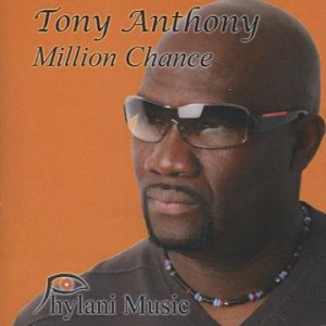 Tony Anthony - Million Chance