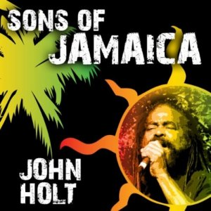 John Holt - Sons Of Jamaica