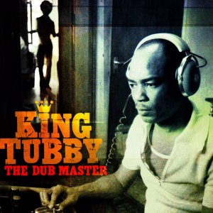 King Tubby - The Dub Master