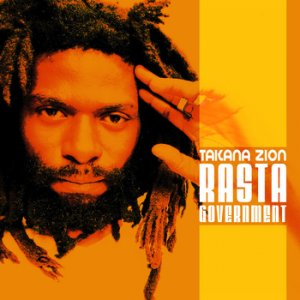 Takana Zion - Rasta Government