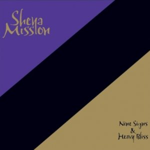 Sheya Mission - Nine Signs and Heavy Bliss
