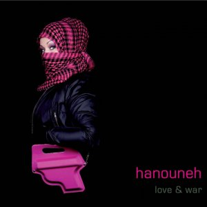 Hanouneh - Love And War