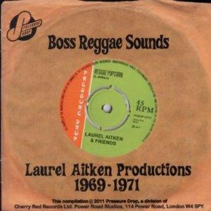 Laurel Aitken - Boss Reggae Sounds: Reggae Popcorn