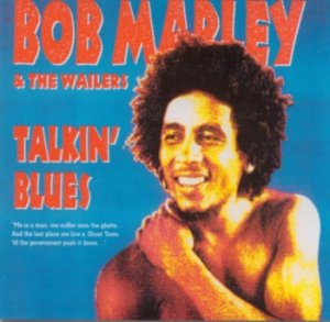 Bob Marley  And The Wailers -Talking Blues - Definitive Remasters