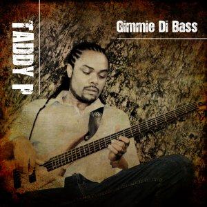 Taddy P - Gimmie Di Bass
