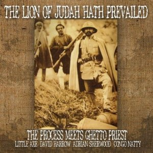 The Process meets Ghetto Priest - The Lion Of Judah Hath Prevailed